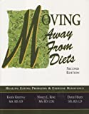 Moving Away from Diets : Healing Eating Problems and Exercise Resistance, King, Nancy, 0963103385