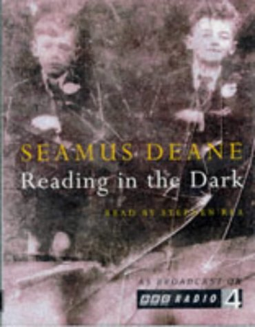 an analysis of the novel reading in the dark by seamus deane Reading in the darkin his novel, reading in the dark, seamus deane tells the story of an irish catholic family in northern ireland between the late forties and early seventies.