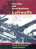 Luftwaffe Seaplanes 1939-1945, Chris Goss and Bernard Rauchbach, 1557504210