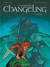 La légende du Changeling, tome 5 : La nuit Asrai par Pierre Dubois