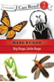 Big Bugs, Little Bugs (I Can Read!/Made By God)