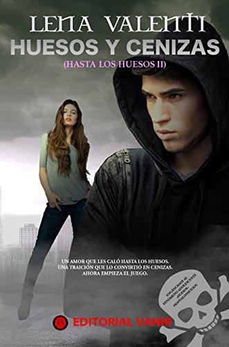 Huesos y Cenizas: Hasta los Huesos II (Spanish Edition) by [Valenti,