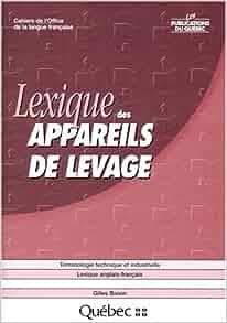 Lexique des appareils de levage lexique anglais francais cahiers de l 39 office de la langue - Office de la langue francaise ...