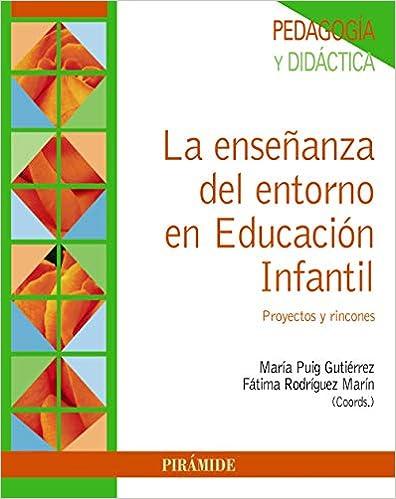 La Enseñanza Del Entorno En Educación Infantil: Proyectos Y Rincones Descargar Epub Ahora