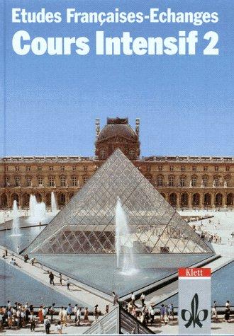 Etudes Françaises - Echanges. Cours Intensif: Etudes Francaises, Echanges, Cours intensif, Tl.2, Lehrbuch