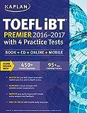 Image of Kaplan TOEFL iBT Premier 2016-2017 with 4 Practice Tests: Book + CD + Online + Mobile (Kaplan Test Prep)