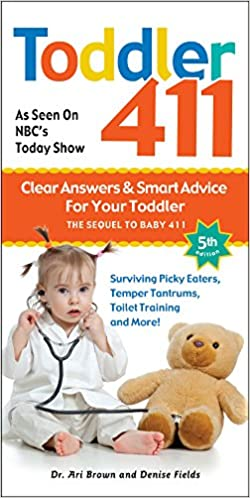 Toddler 411 5th edition: Clear Answers & Smart Advice for