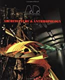 Architecture and Anthropology, , 1854902598