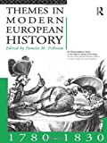 Themes in Modern European History, 1780-1830, , 0415101735