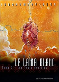 Le Lama blanc, tome 3 : Les Trois Oreilles par Jodorowsky
