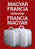Hungarian French and French-Hungarian Dictionary for Tourists, , 9630563045