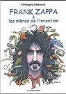Frank Zappa et les mères de l'invention par Delbrouck