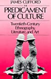 The Predicament of Culture, James Clifford, 0674698436
