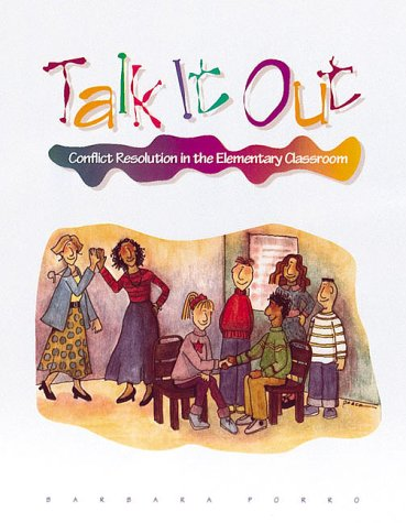 Talk It Out: Conflict Resolution in the Elementary Classroom