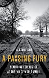 img - for A Passing Fury: Searching for Justice at the End of World War II book / textbook / text book