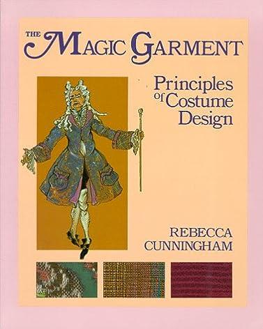 The Magic Garment Principles of Costume Design Rebecca Cunningham 9780881337624 Amazon.com Books  sc 1 st  Amazon.com & The Magic Garment: Principles of Costume Design: Rebecca Cunningham ...