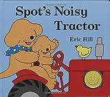 Spot's Noisy Tractor