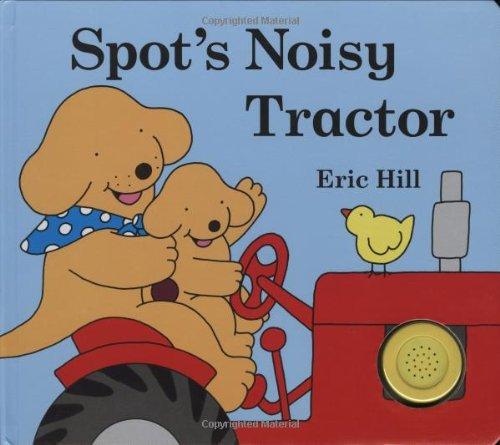 Spot's Noisy Tractor by Putnam Juvenile