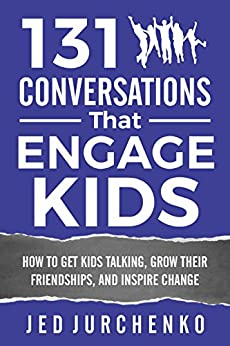 Download for free 131 Conversations That Engage Kids: How to Get Kids Talking, Grow Their Friendships, and Inspire Change