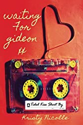 Waiting For Gideon: A Tidal Kiss Short (The Tidal Kiss Trilogy) (Volume 4)