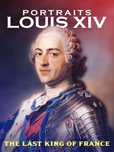 - Portraits: Louis XIV