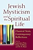 img - for Jewish Mysticism and the Spiritual Life: Classical Texts, Contemporary Reflections (2010-11-01) book / textbook / text book