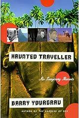 Haunted Traveler: An Imaginary Memoir Hardcover
