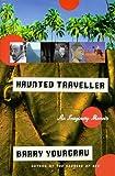 Haunted Traveler: An Imaginary Memoir