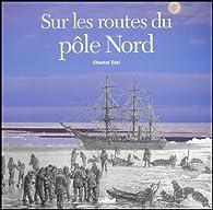 Sur les routes du pôle Nord par Chantal Edel