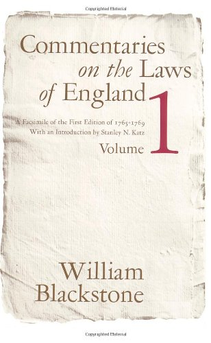 Commentaries On The Laws Of England: A Facsimile Of The First Edition Of 1765-1769, Vol. 1