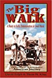 The Big Walk, David Balph and Thom W. King, 0972045562
