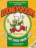 Looneyspoons: Low-Fat Food Made Fun!