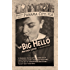 "The Big Hello: A Jimmy ""Soldier"" Riley Noir Novel (Soldier Mysteries Series, Book 3)"