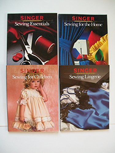 Singer Reference (Set of 4) Sewing Essentials; Sewing for the Home; Sewing for Children; Sewing