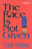 The Race Is Not Given, Frank E. Dobson, 1563151944