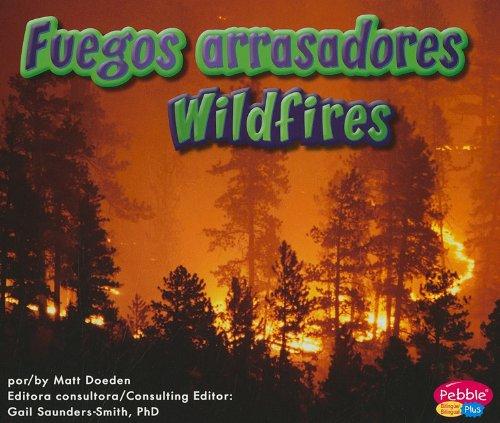 Read Online Fuegos arrasadores/Wildfires (La Tierra en acción/Earth in Action) (Multilingual Edition) pdf epub