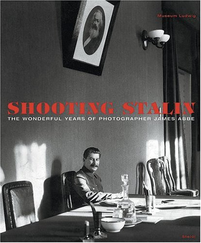 James Abbe: Shooting Stalin