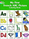 My First French ABC Picture Coloring Book, Deb T. Bunnell, 0486410390