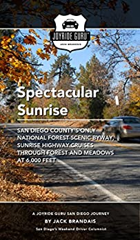 Spectacular Sunrise: Journey on San Diego County's only National Forest Scenic Byway (Joyride Guru San Diego Day Trip Book 11) by [Brandais, Jack]