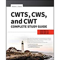 CWTS, CWS, and CWT Complete Study Guide: Exams PW0-071, CWS-100, CWT-100