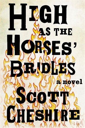 High As The Horses Bridles  A Novel