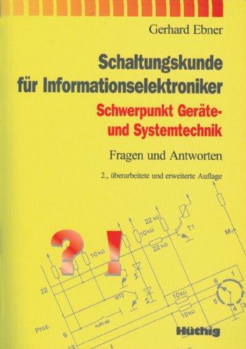 Schaltungskunde für Informationselektroniker: Schwerpunkt Geräte-und Systemtechnik                                                     Fragen und Antworten