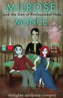 Milrose Munce and the Den of Professional Help (Extended Edition) by [Cooper, Douglas Anthony]