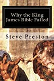 Why the King James Bible Failed, Steve Preston, 149936489X