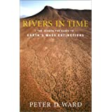 Rivers in Time: The Search for Clues to Earth's Mass Extinctions