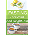 FASTING - a Simple Guide: following the recommendations of Dr. Jason Fung (English Edition)