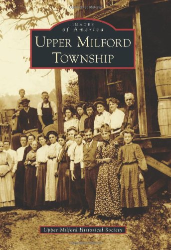 Upper Milford Township (Images of America) pdf