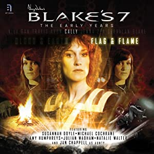 Blake's 7: Cally - Flag & Flame: The Early Years - Series 1, Episode 5 Radio/TV Program