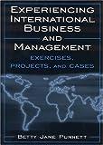 Experiencing International Business and Management, Betty J. Punnett, 0765615150