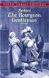 The Bourgeois Gentleman, Molière, 0486415929